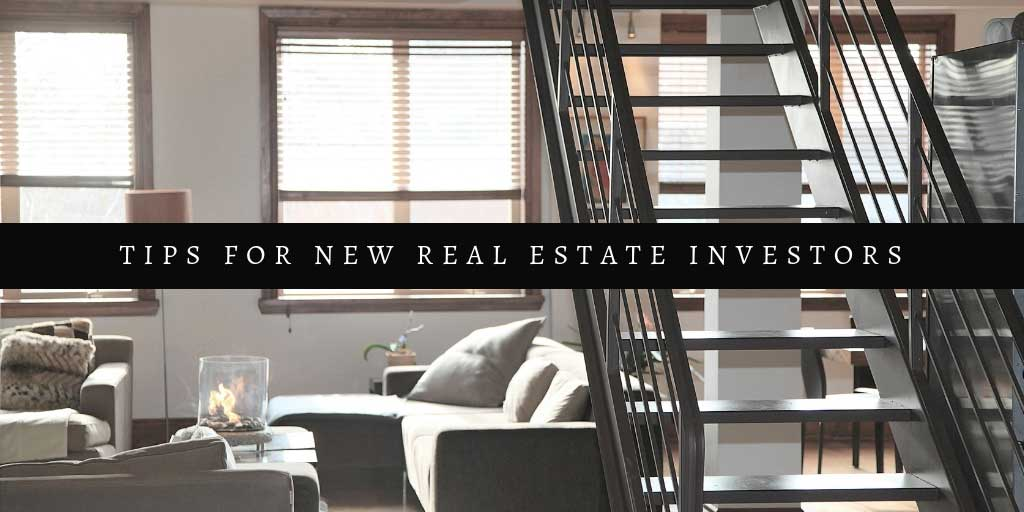 3 Essential Tips For New Real Estate Investors